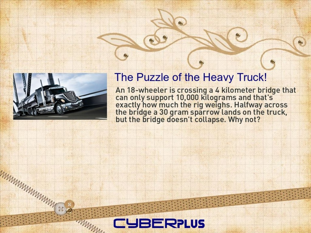 The Puzzle of the Heavy Trcuk